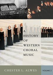 Picture of A History of Western Choral Music Volume II / Chester L. Alwes