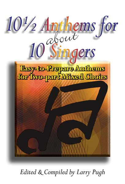 Picture of 10 1/2 Anthems for about 10 Singers; Two-part mixed